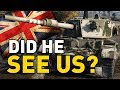 World of Tanks || DID HE SEE US?