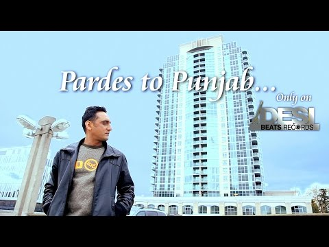 Pardes to Punjab - Official Full Video || Sahib Feat. Manpreet Akhtar || Desi Beats Records
