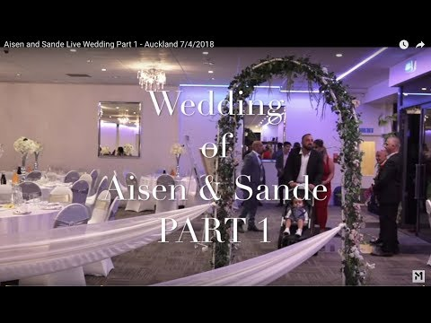 Aisen and Sande Live Wedding Part 1 - Auckland 7/4/2018