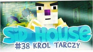 Minecraft - SID HOUSE - Król Tarczy - #38