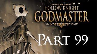 Pantheon of the Knight | Hollow Knight Part 99 [GodMaster DLC]