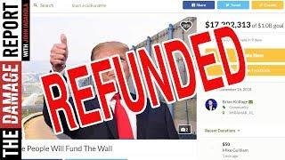 Border Wall GoFundMe Money Being Refunded
