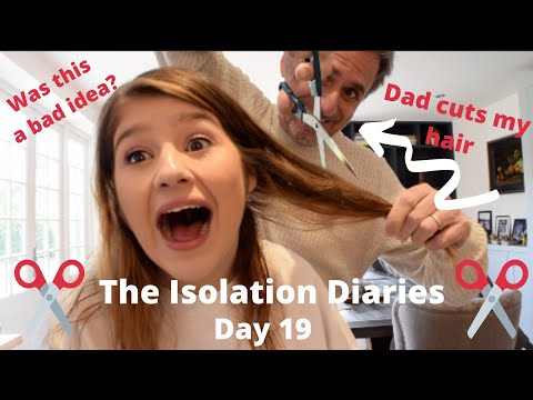 My Dad Cuts My Hair (NOT A Hairdresser)! | Coronavirus: Isolation Diaries - Day 19