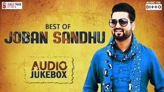 Best Of Joban Sandhu - Audio Jukebox | Superhit Punjabi Songs
