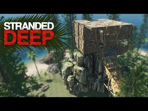 THE CLIFF BASE IS DONE! Stranded Deep S2 Episode 11