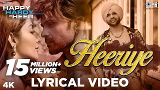 Heeriye Lyrical Happy Hardy And Heer | Himesh Reshammiya, Arijit Singh, Shreya Ghoshal, Sonia Mann