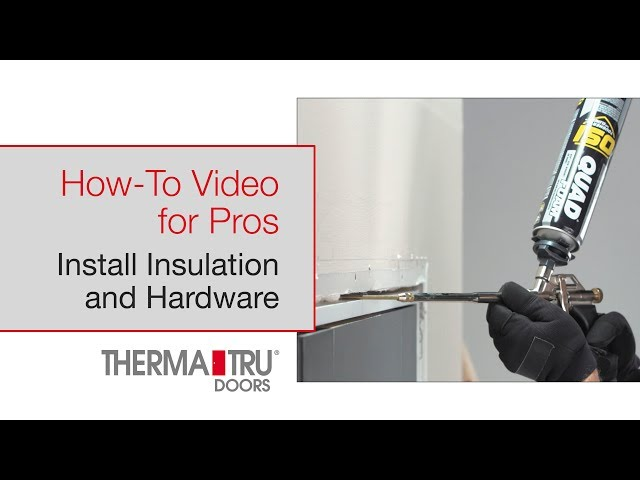 How-To for Pros: Insulation and Hardware Installation