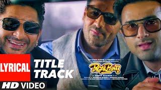 Pagalpanti Title Track (LYRICAL) | Anil, John, Ileana, Arshad,Urvashi, Pulkit,Kriti | Sajid-Wajid