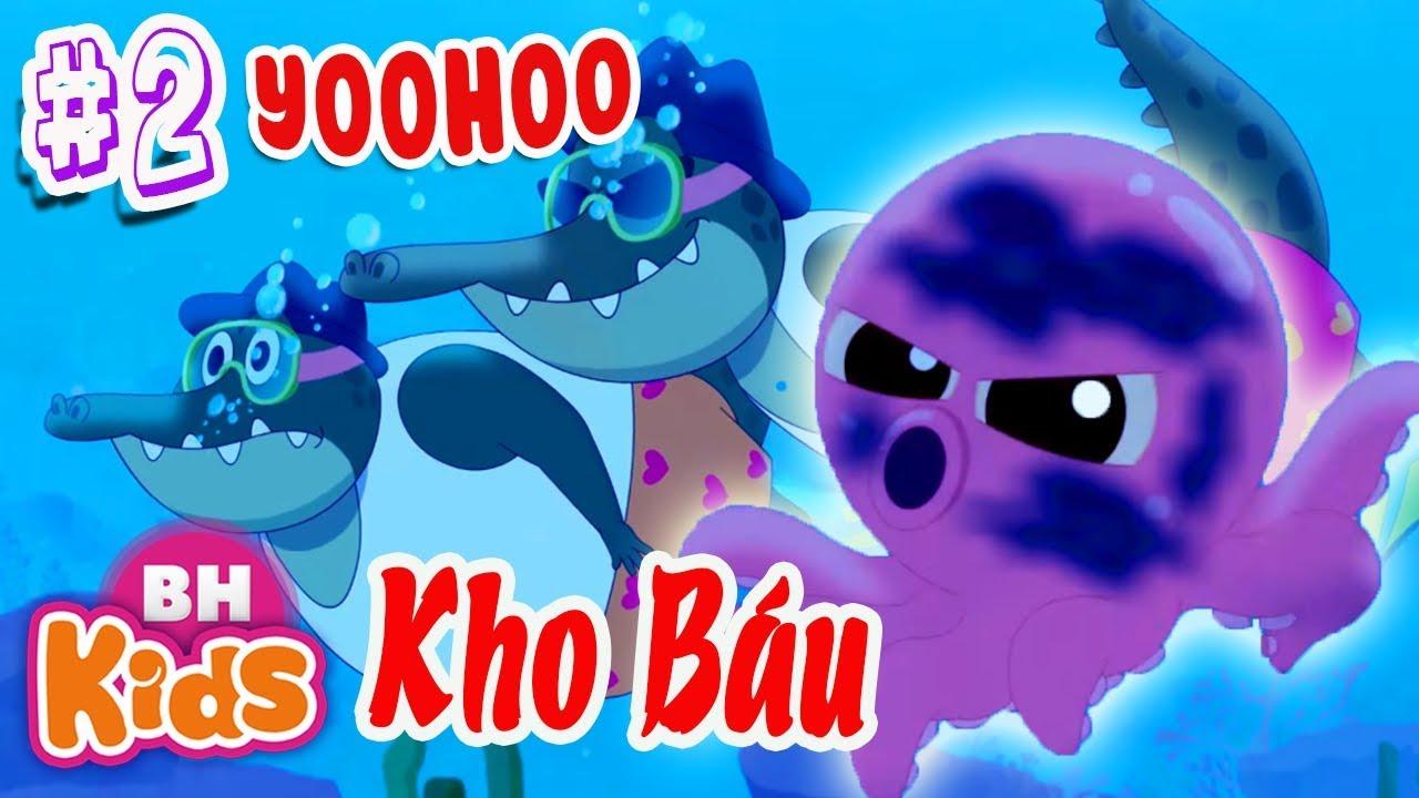 Hoạt Hình YooHoo Phần 2 - Con Tàu Kho Báu - Phim Hoạt Hình Hay Nhất