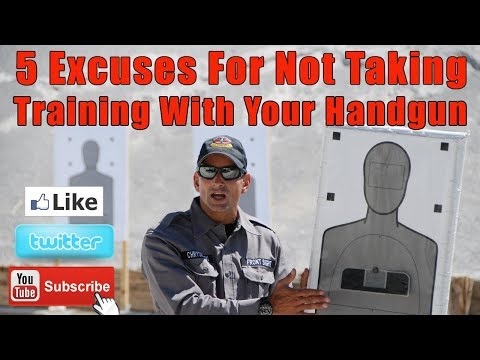 5 Excuses For Not Taking Training With Your Handgun-5 Reasons You Avoid Training With Your Handgun
