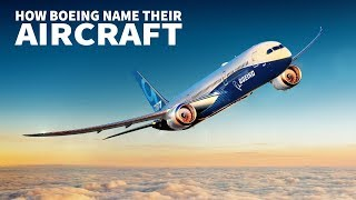 Why do Boeing Aircraft Start & End with a 7?