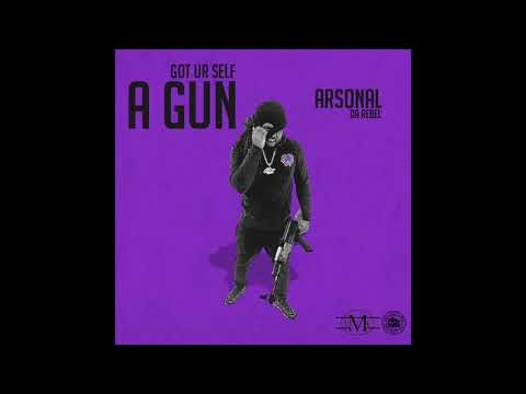Arsonal Da Rebel -Got Ur Self A Gun (diss Track)