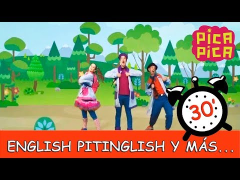 Pica-Pica - English Pitinglish y más... (30 minutos)