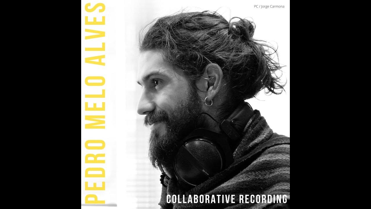 #1 - PEDRO MELO ALVES with SAMUEL GAPP - Collaborative recording (preview)