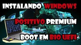 Segredo como dar Boot Bios EFI ou UEFI Notebook Positivo Premium XS3210