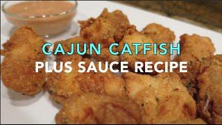 Cajun Catfish + Sauce Recipe