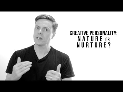 Creative Personality: Nature or Nurture?