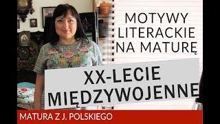 133. Motywy literackie a maturę. Okres XX-lecia międzywojennego.