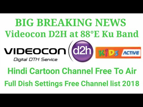 Videocon D2H 88°E Ku Band Full Dish Settings, Available Cartoon Channel,  Free Channel list 2018