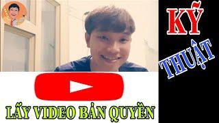 Cách lấy video bản quyền một cách hợp pháp - Kinh nghiệm làm youtube 2019