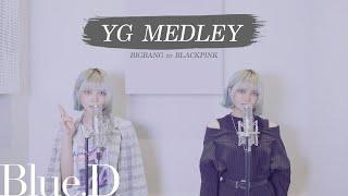 yg-medley-bigbang-to-blackpink-cover-by-blue-d
