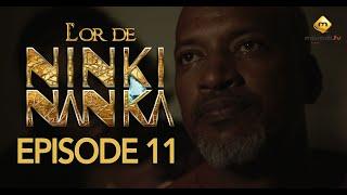 Série - L'or de Ninki Nanka - Episode 11