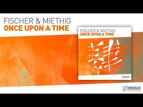 Fischer & Miethig - Once Upon A Time [ full version ]
