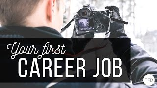 Maximizing Your First Career Job