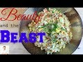 Beauty and the Beast |  Best Tasting Fried Rice Ever