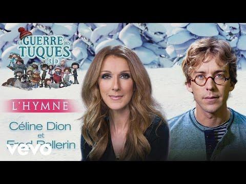 Céline Dion, Fred Pellerin - L'hymne
