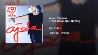 Yakar Geçerim (Ozan Çolakoğlu Remix)