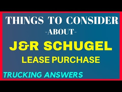 Things To Consider About J&R Schugel Lease Purchase | Trucking Answers