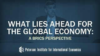 Mohamed El-Erian: What Lies Ahead for the Global Economy: A BRICS Perspective