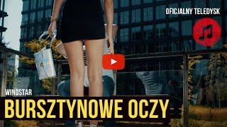 BURSZTYNOWE OCZY - WINDSTAR (Oficjalny Teledysk) Disco Polo Nowość
