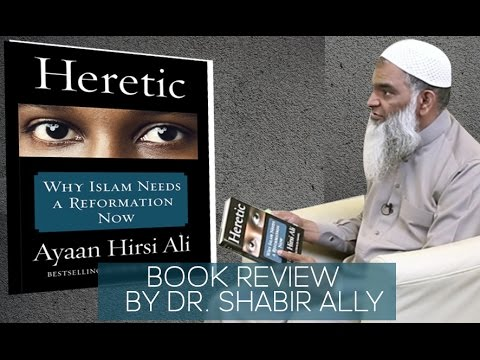 Heretic Why Islam Needs a Reformation Now