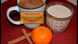 Russian Friendship Tea ~ Thumbnail