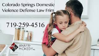 Colorado Springs Domestic Violence Attorney - Domestic Violence Defense Attorney