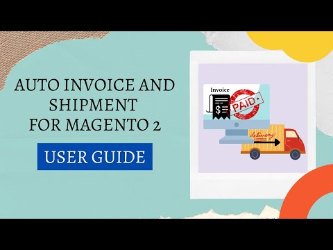 Auto Invoice and Shipment Extension For Magento 2