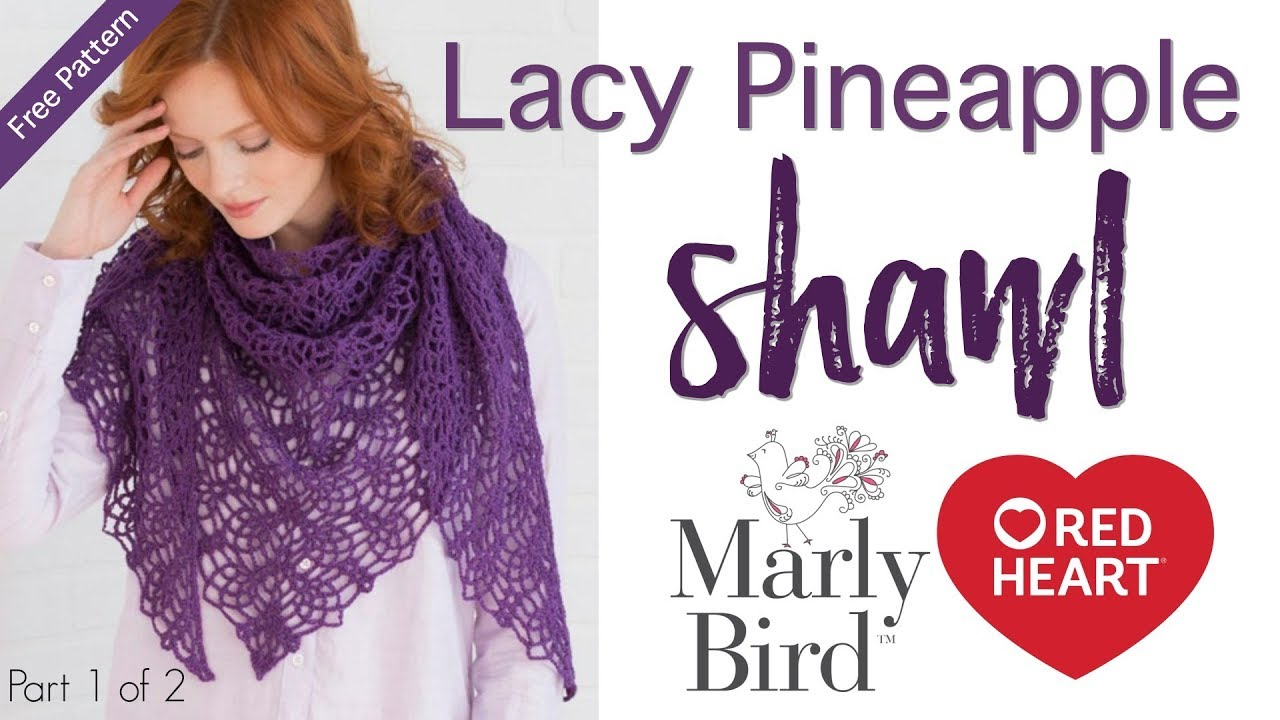 How To Crochet Lacy Pineapple Shawl Part 1 Of 2 Youtube