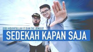 Video Dodi Hidayatullah  - Sedekah Kapan Saja (Feat Dian The Jenggot) Official Video Clip download MP3, 3GP, MP4, WEBM, AVI, FLV September 2018