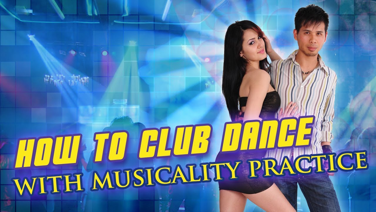 How To Dance In A Club Girl