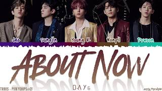 DAY6 (데이식스) - 'ABOUT NOW' Lyrics [Color Coded_Han_Rom_Eng]