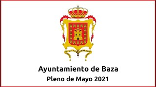 Pleno Ayuntamiento de Baza el 25-05-2021