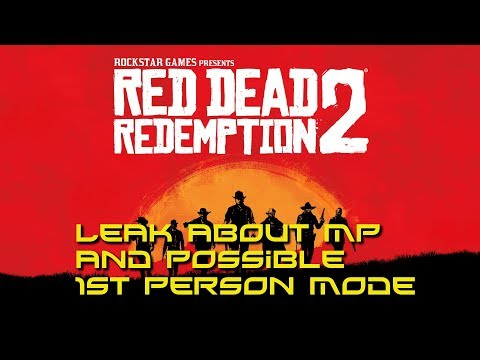 Red Dead Redemption 2 Leak - Possible 1st Person Mode, and Custom Tents - Let's Go Boy Scouts!