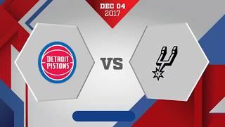 Detroit Pistons vs San Antonio Spurs: December 4, 2017