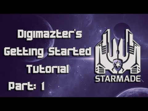 "Digimazter's StarMade Tutorial ""Getting Started"" Part 1"