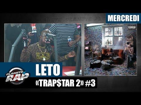 Youtube: Planète Rap – Leto«Trap$tar 2» #Mercredi