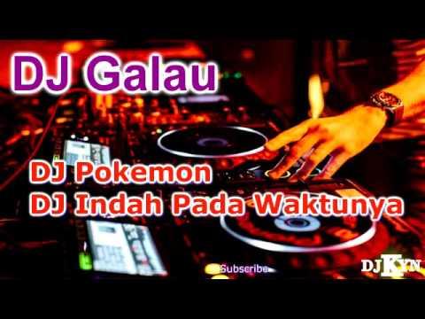 DJ Pokemon , DJ Indah Pada Waktunya