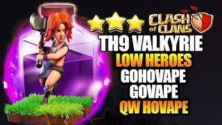 INSANE VALKYRIE ATTACK : Low Heroes GoVaPe GoHoVaPe TH9 STRONG ATTACK STRATEGY 2019 Clash of Clans