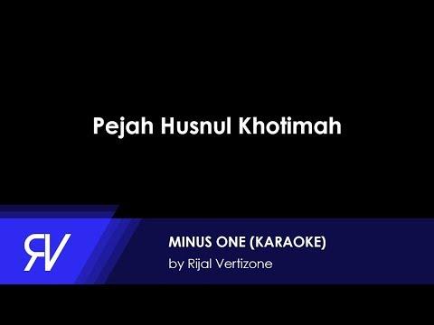 Pejah Husnul Khotimah (Minus One/Karaoke) by Rijal Vertizone